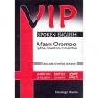 VIP Spoken English (Afaan Oromoo, Ingiliffaan, Afaan Oromoo fi Amaarriffaan)
