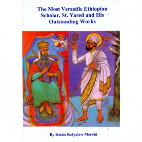 The Most Versatile Ethiopian Scholar, St. Yared and His Outstanding Works