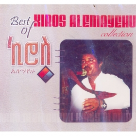 Best of Kiros Alemayehu Collection