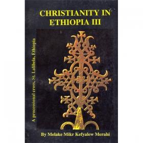 CHRISTIANITY IN ETHIOPIA III