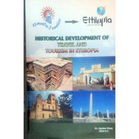 Historical Development of Travel and Tourism in ETHIOPIA