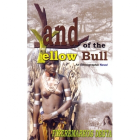 Land of the Yellow Bull, An Ethnographic Novel
