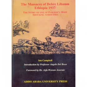 The Massacre of Debre Libanos Ethiopia 1937 (The Story of One of Fascism's Most Shocking Atrocities)